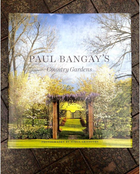 Bangay, Paul | Paul Bangay's Country Gardens