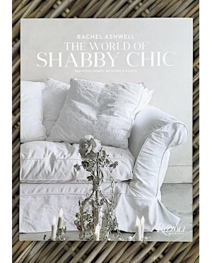 The World of Shabby Chic | Rachel Ashwell