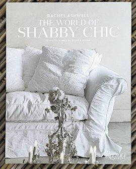The World of Shabby Chic | Rachel Ashwell